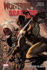 WOLVERINE VS DEADPOOL: LE LOUP SORT DU BOIS