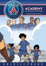 PARIS SAINT-GERMAIN ACADEMY: PARIS SAINT-GERMAIN ACADEMY - EN ROUTE VERS LA FINALE