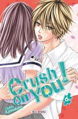CRUSH ON YOU ! T6
