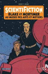 AUTOUR DE BLAKE & MORTIMER T13: SCIENTIFICTION  CATALOGUE D'EXPOSITION (ARTS ET METIERS)