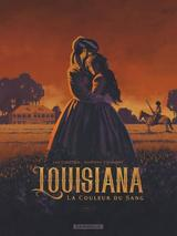 LOUISIANA, LA COULEUR DU SANG T1: LOUISIANA LA COULEUR DU SANG
