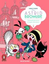 ASTRID BROMURE T6: COMMENT FRICASSER LE LAPIN CHARMEUR